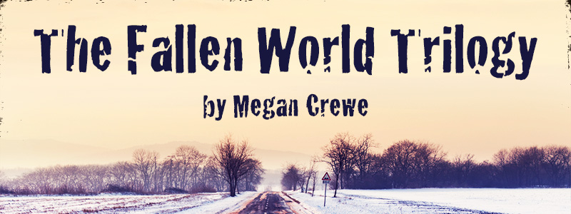 The Fallen World Trilogy by Megan Crewe